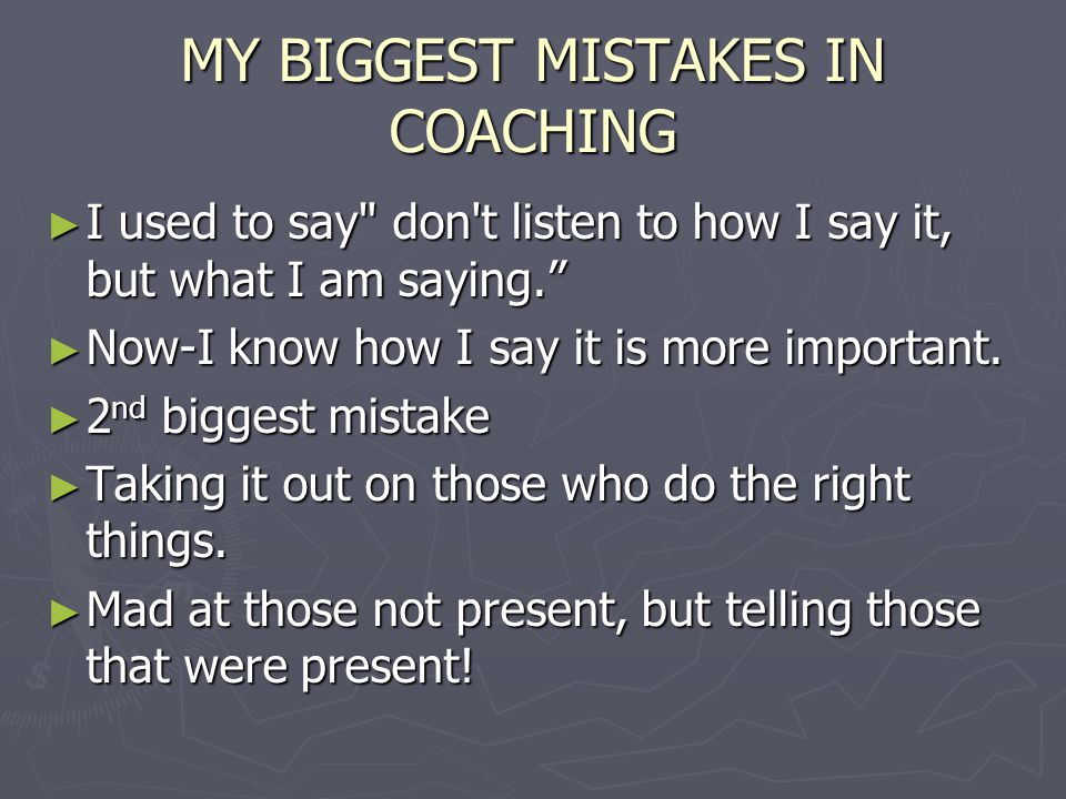 MY BIGGEST MISTAKES IN COACHING ► I used to say