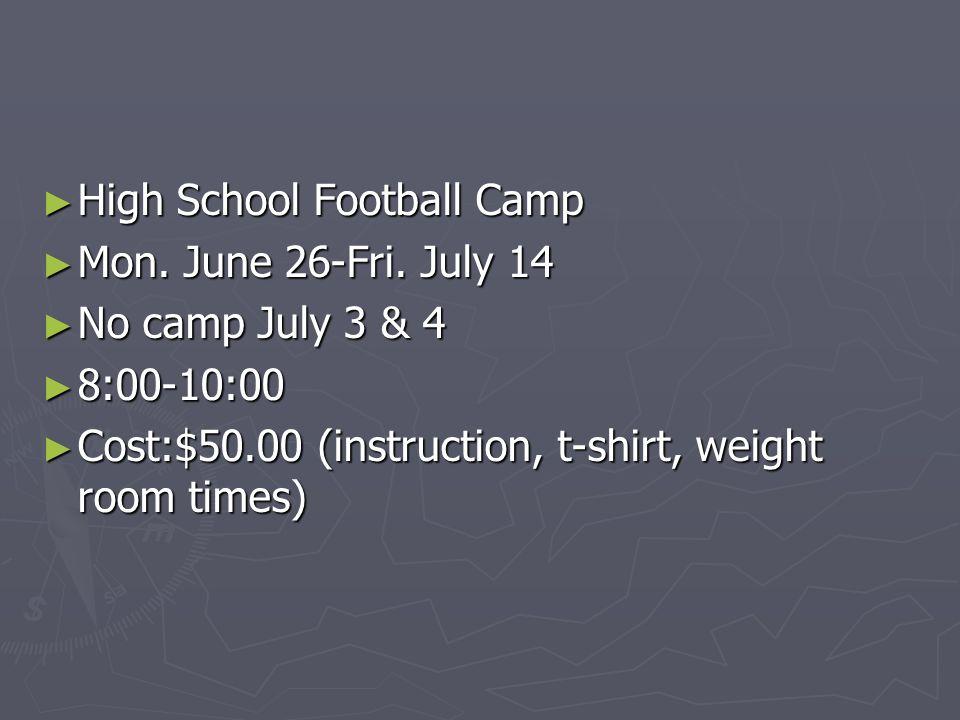 ► High School Football Camp ► Mon. June 26-Fri.