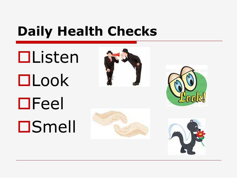 Daily Health Checks  Listen  Look  Feel  Smell