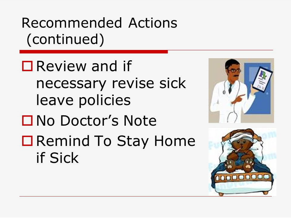 Recommended Actions (continued)  Early physician contact (CALL) for those at risk for serious illness  Hand Hygiene  Respiratory Etiquette