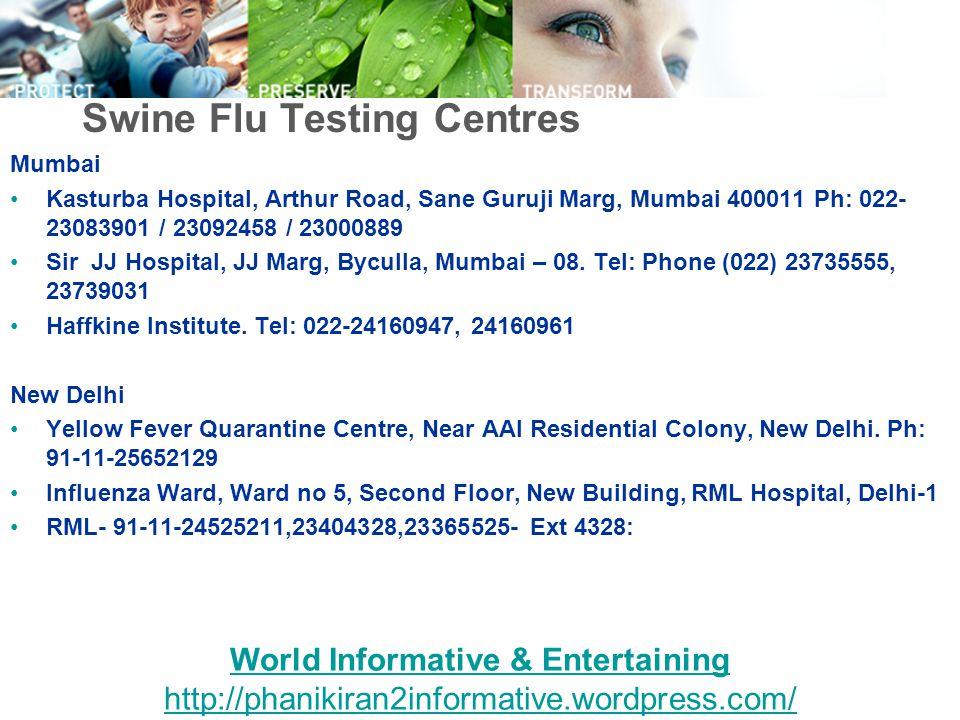 Swine Flu Testing Centres Mumbai Kasturba Hospital, Arthur Road, Sane Guruji Marg, Mumbai 400011 Ph: 022- 23083901 / 23092458 / 23000889 Sir JJ Hospit