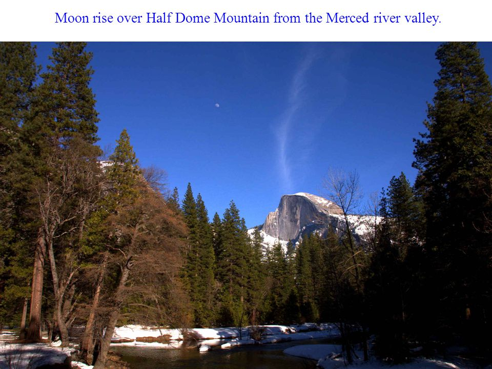 Moon rise over Half Dome Mountain from the Merced river valley.