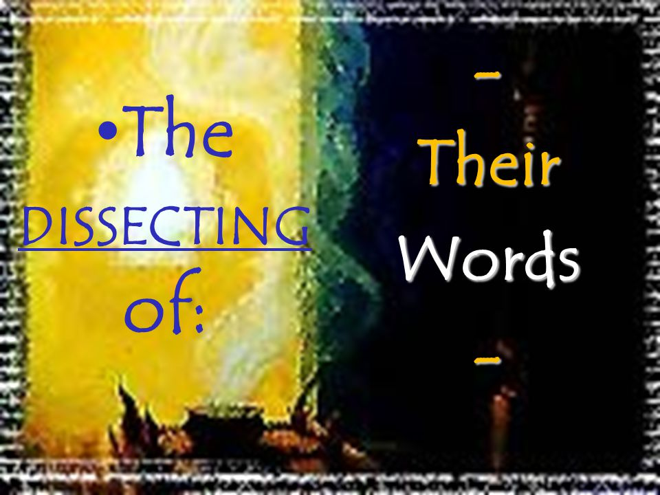 The DISSECTING of:-TheirWords-