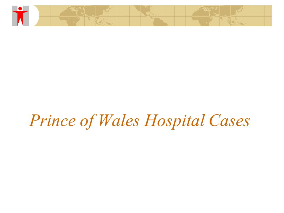 Prince of Wales Hospital Cases