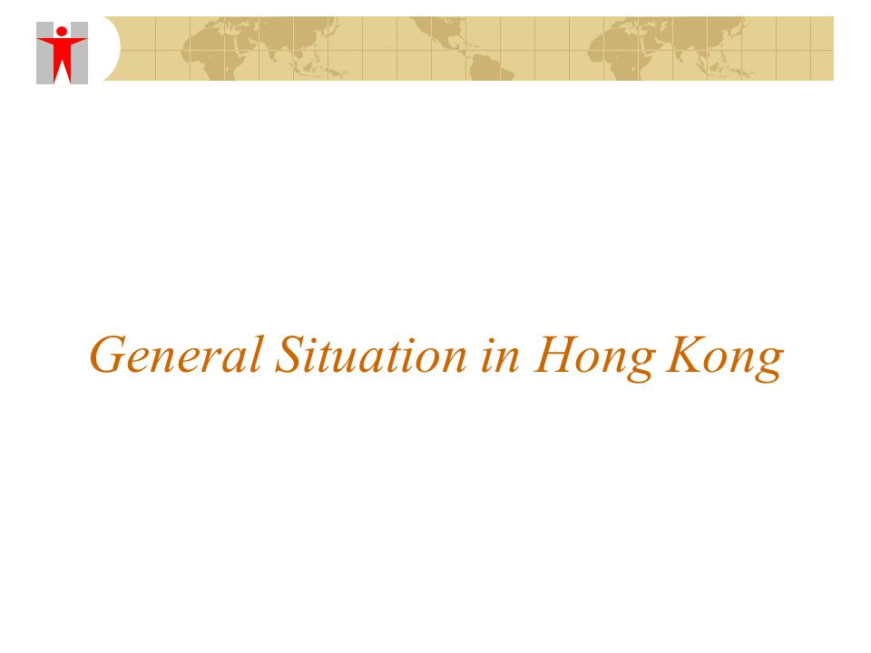 General Situation in Hong Kong