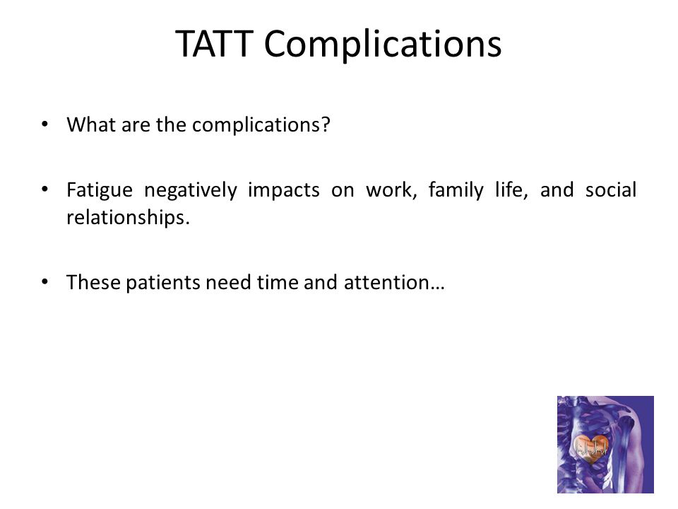 TATT Complications What are the complications.