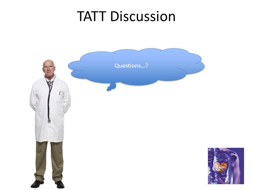 TATT Discussion Questions…?