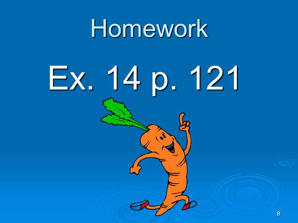 Homework Ex. 14 p. 121 8
