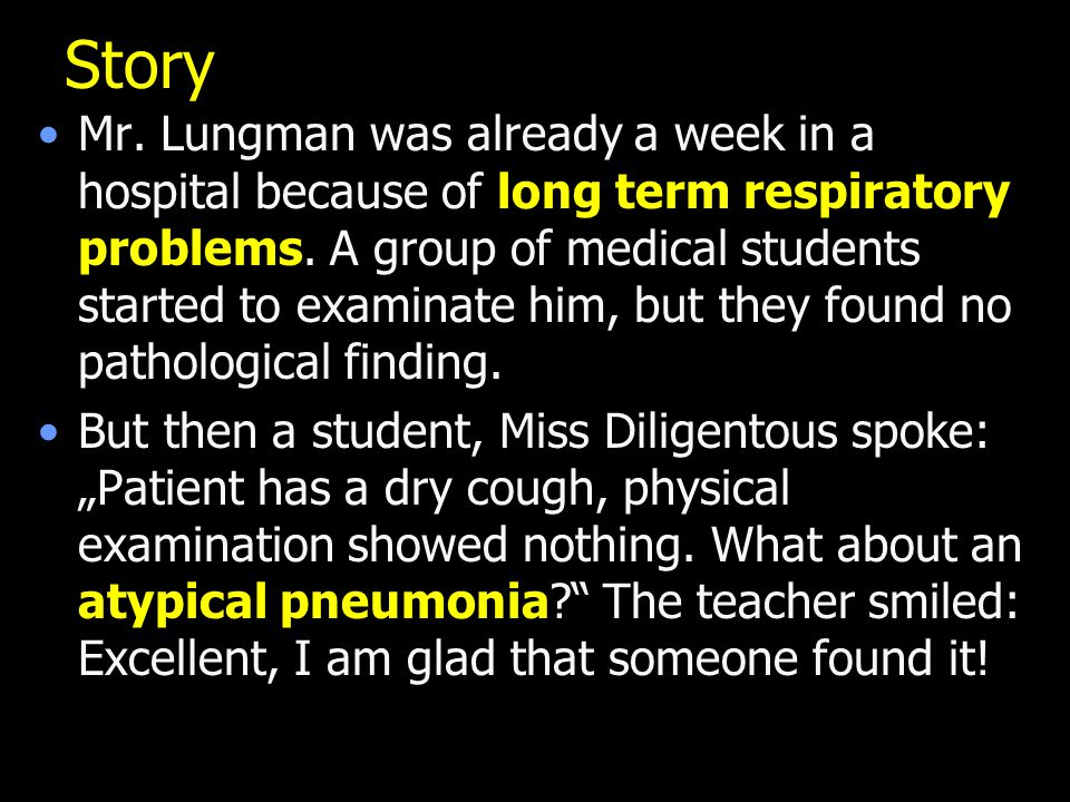 Story Mr. Lungman was already a week in a hospital because of long term respiratory problems.
