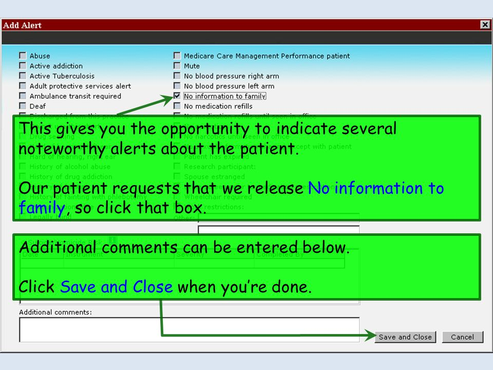 This gives you the opportunity to indicate several noteworthy alerts about the patient. Our patient requests that we release No information to family,