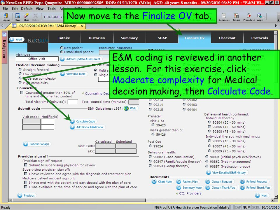 Now move to the Finalize OV tab. E&M coding is reviewed in another lesson. For this exercise, click Moderate complexity for Medical decision making, t