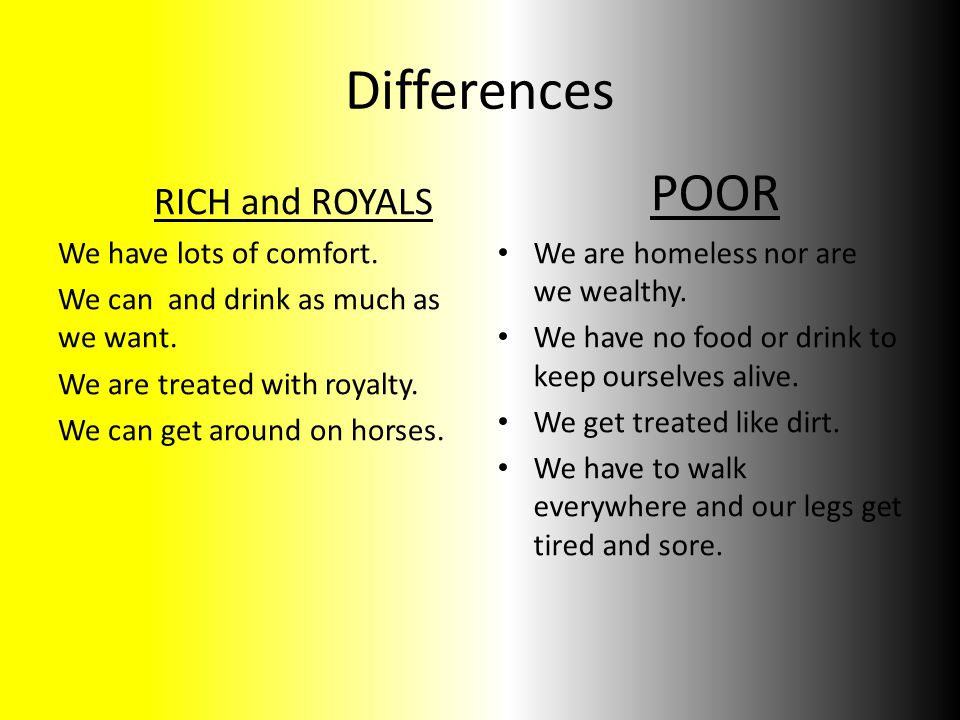 Differences RICH and ROYALS We have lots of comfort.