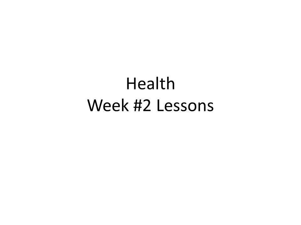 Health Week #2 Lessons