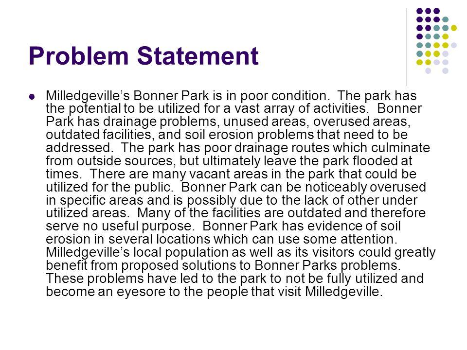 Problem Statement Milledgeville's Bonner Park is in poor condition.