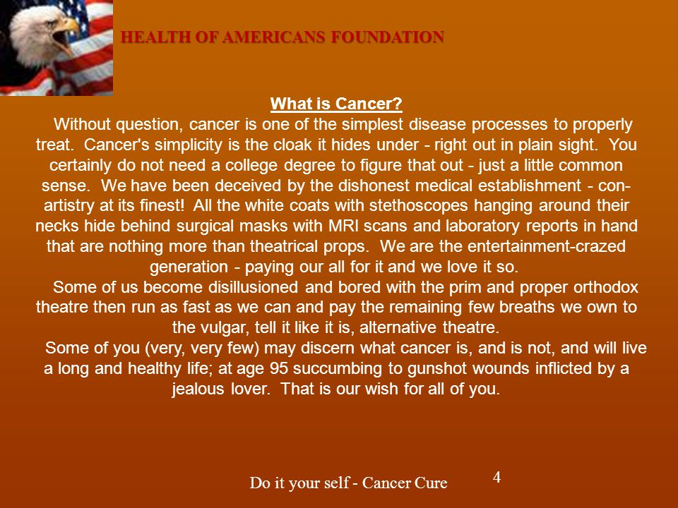 HEALTH OF AMERICANS FOUNDATION Do it your self - Cancer Cure What is Cancer.