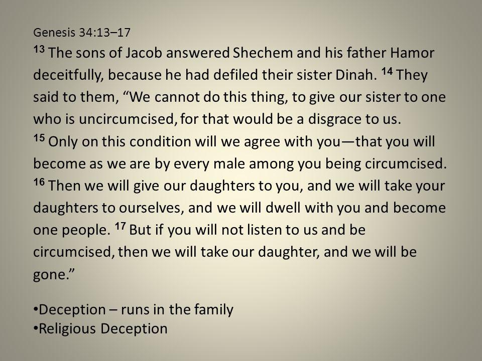 Genesis 34:18–24 18 Their words pleased Hamor and Hamor's son Shechem.