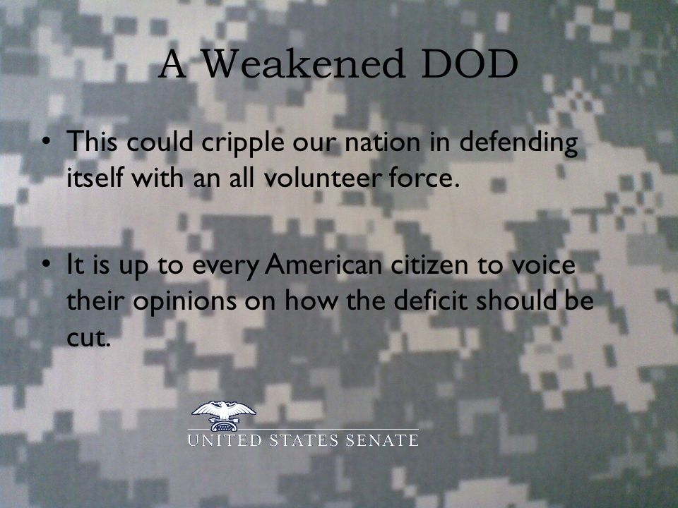 A Weakened DOD This could cripple our nation in defending itself with an all volunteer force.