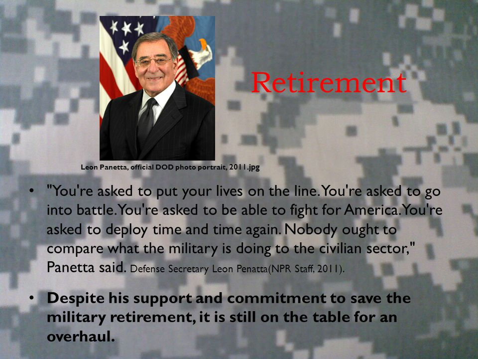 Retirement You re asked to put your lives on the line.