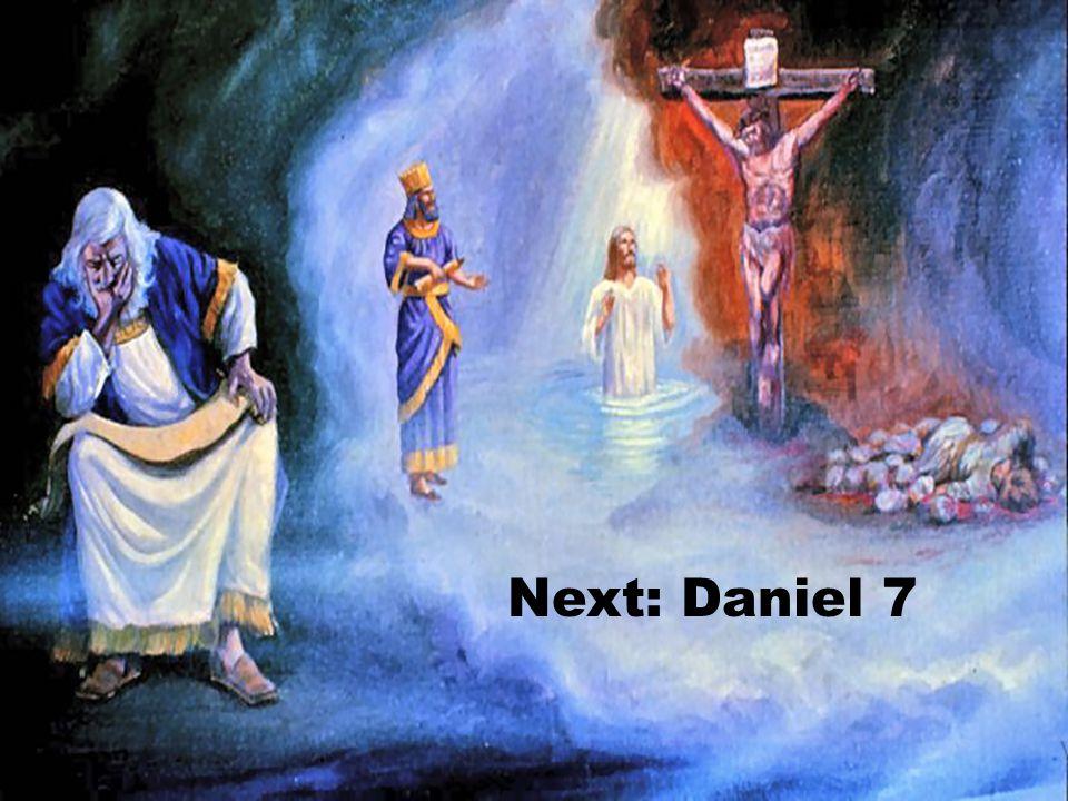 Next: Daniel 7