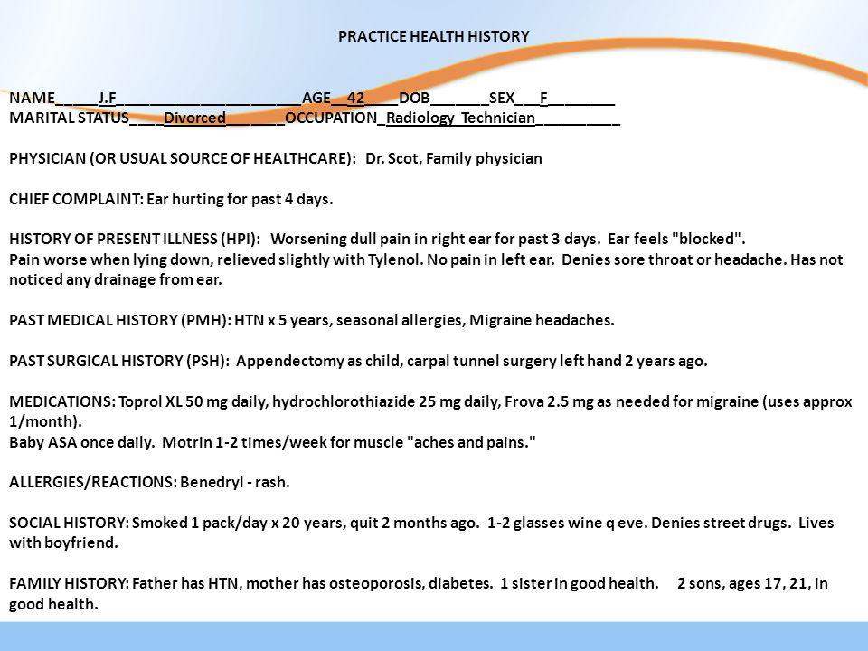 PRACTICE HEALTH HISTORY NAME_____J.F______________________AGE__42____DOB_______SEX___F________ MARITAL STATUS____Divorced_______OCCUPATION_Radiology T
