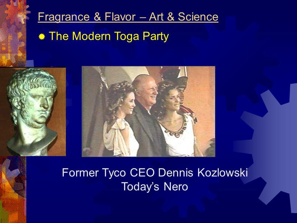 Former Tyco CEO Dennis Kozlowski Today's Nero Fragrance & Flavor – Art & Science  The Modern Toga Party