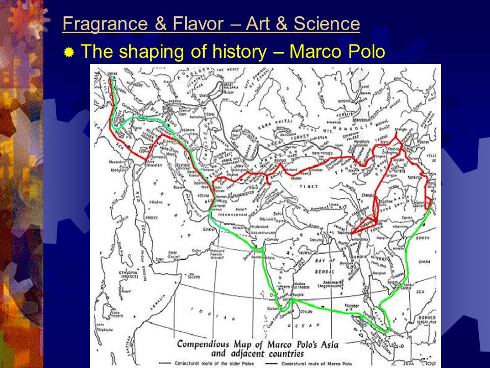 Fragrance & Flavor – Art & Science  The shaping of history – Marco Polo