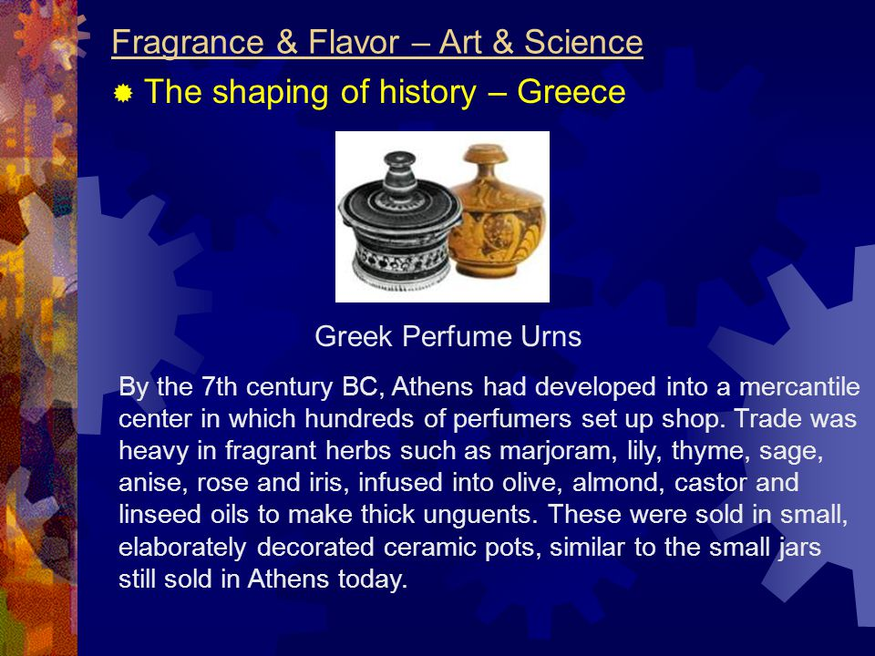 By the 7th century BC, Athens had developed into a mercantile center in which hundreds of perfumers set up shop.