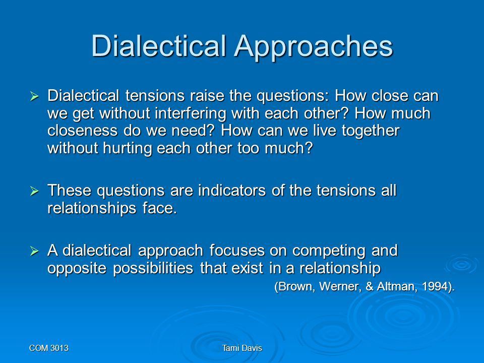 COM 3013Tami Davis Dialectical Approaches  Dialectical struggles are especially complicated in new stepfamilies.