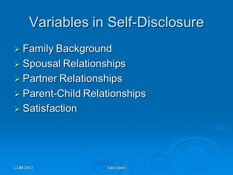 COM 3013Tami Davis Self-Disclosure  The self-disclosure process has an overlooked nonverbal component.