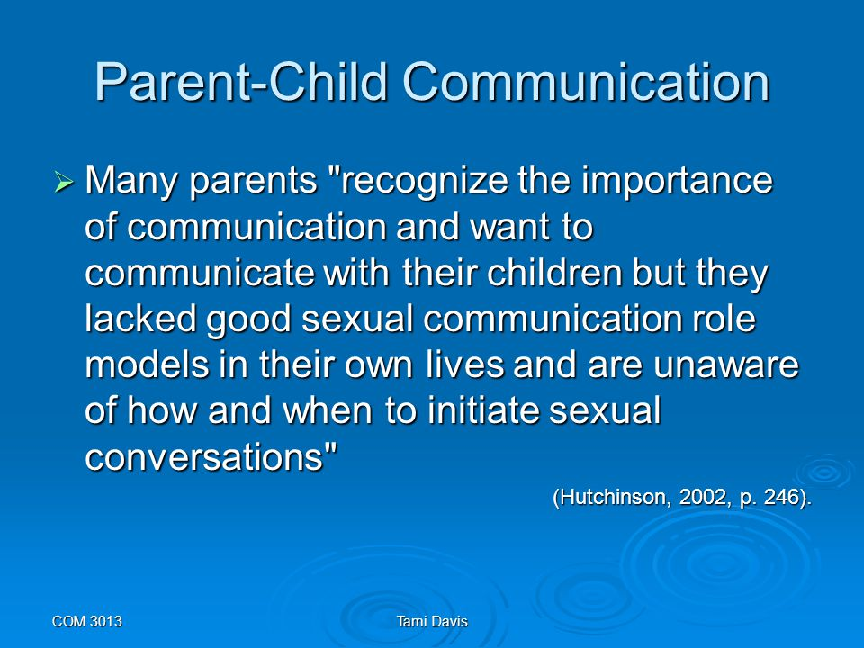 COM 3013Tami Davis Socialization and Sexuality  According to Maddock (1989), sexually healthy families are characterized by: respect for both genders; respect for both genders; boundaries that are developmentally appropriate and support gender identities; boundaries that are developmentally appropriate and support gender identities; effective and flexible communication patterns that support intimacy, including appropriate erotic expression; and effective and flexible communication patterns that support intimacy, including appropriate erotic expression; and a shared system of culturally relevant sexual values and meanings.