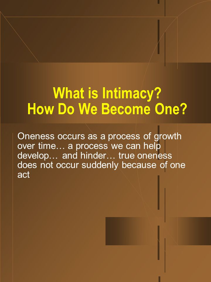 What is Intimacy. How Do We Become One.