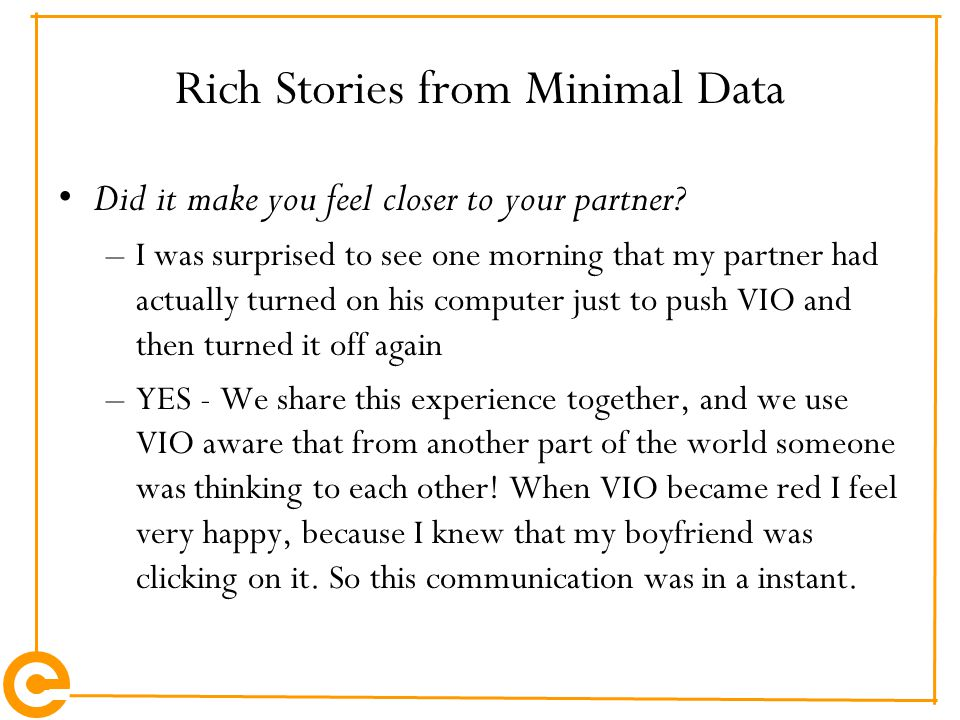 Rich Stories from Minimal Data Did it make you feel closer to your partner.