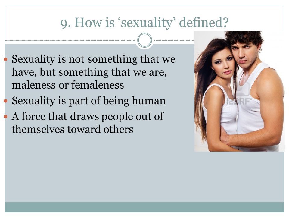 9. How is 'sexuality' defined.