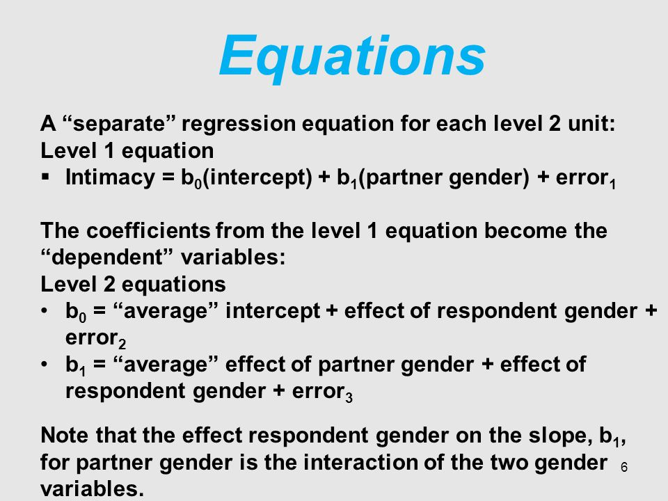 Syntax MIXED intimacy WITH resp_gender partner_gender /FIXED = resp_gender partner_gender resp_gender*partner_gender /PRINT = SOLUTION TESTCOV /RANDOM INTERCEPT partner_gender | SUBJECT(id) COVTYPE(UNR).