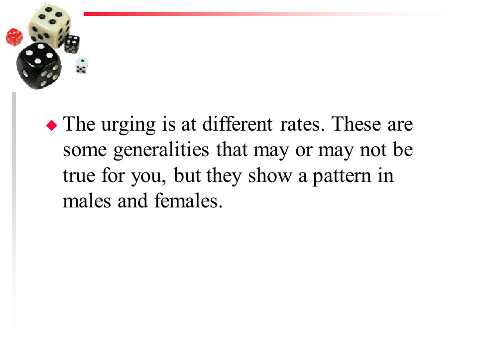 u The urging is at different rates.