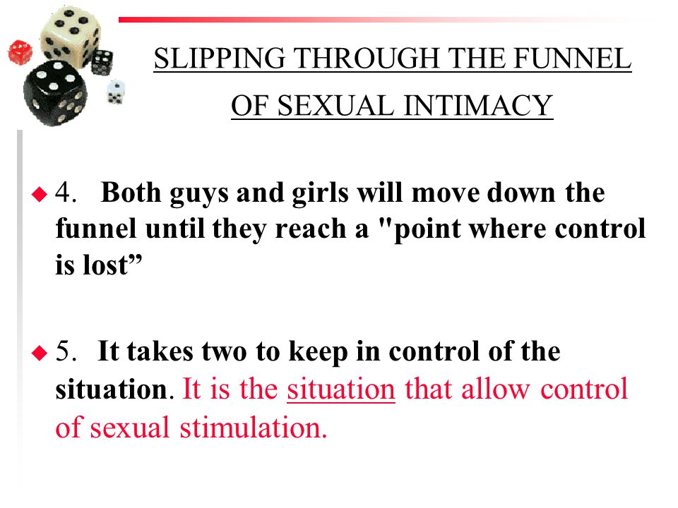 SLIPPING THROUGH THE FUNNEL OF SEXUAL INTIMACY u 4.