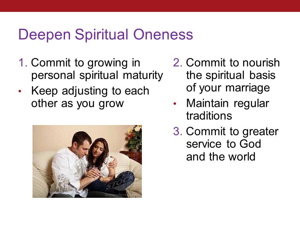 Deepen Spiritual Oneness 1.