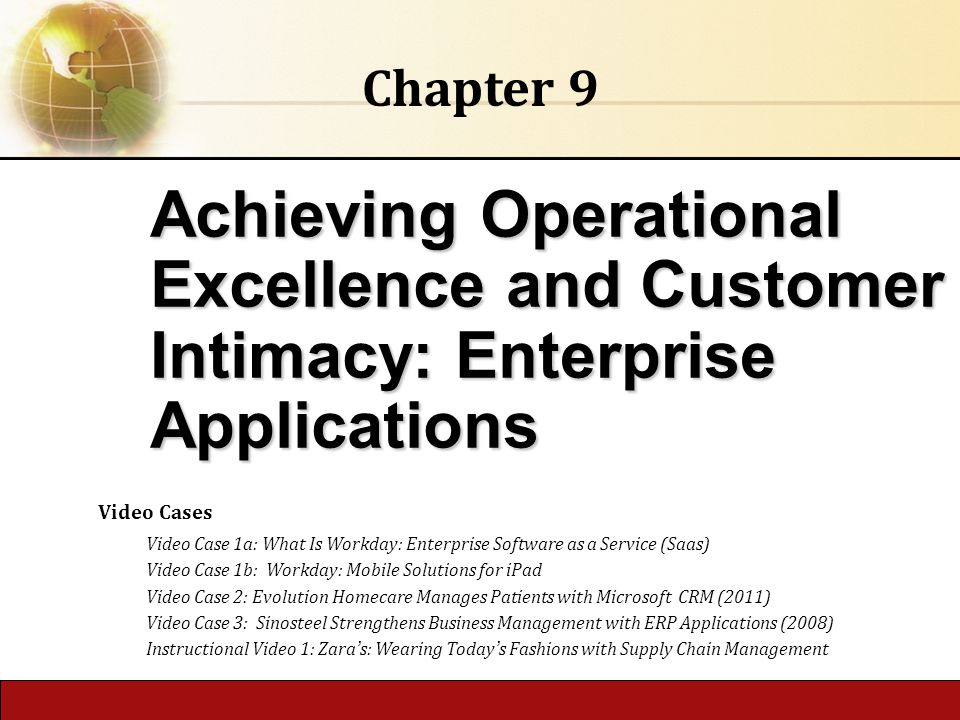 6.1 Copyright © 2014 Pearson Education publishing as Prentice Hall Achieving Operational Excellence and Customer Intimacy: Enterprise Applications Cha