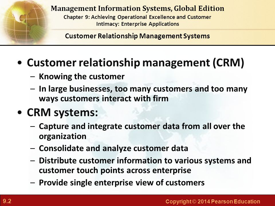 9.2 Copyright © 2014 Pearson Education Management Information Systems, Global Edition Chapter 9: Achieving Operational Excellence and Customer Intimac