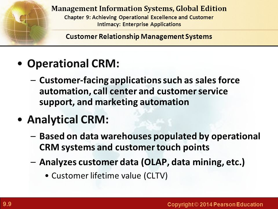 9.9 Copyright © 2014 Pearson Education Management Information Systems, Global Edition Chapter 9: Achieving Operational Excellence and Customer Intimac