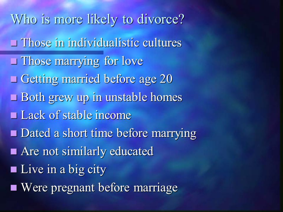 Who is more likely to divorce.