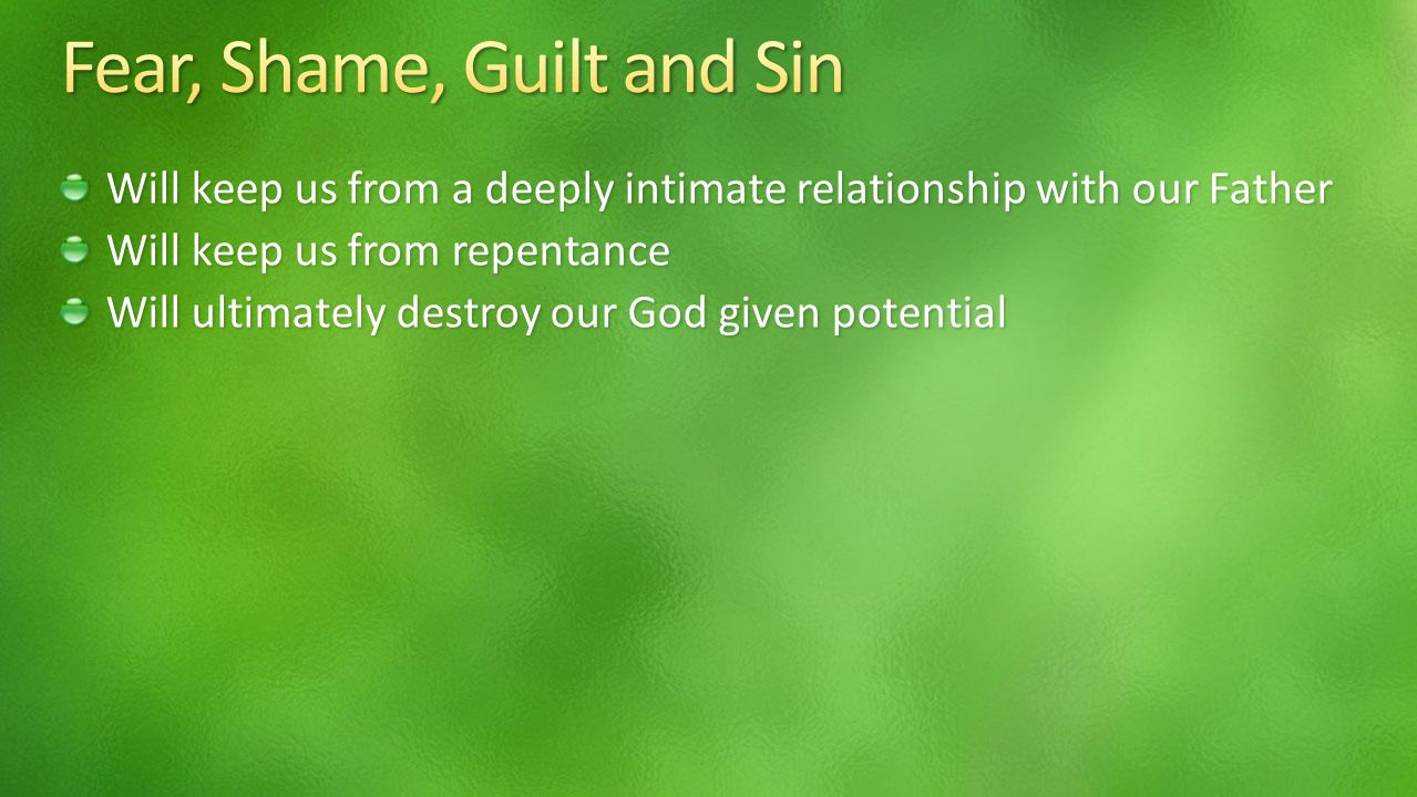 Will keep us from a deeply intimate relationship with our Father Will keep us from repentance Will ultimately destroy our God given potential
