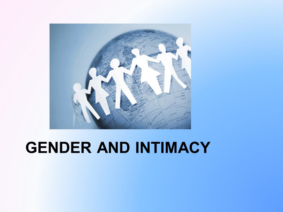GENDER AND INTIMACY