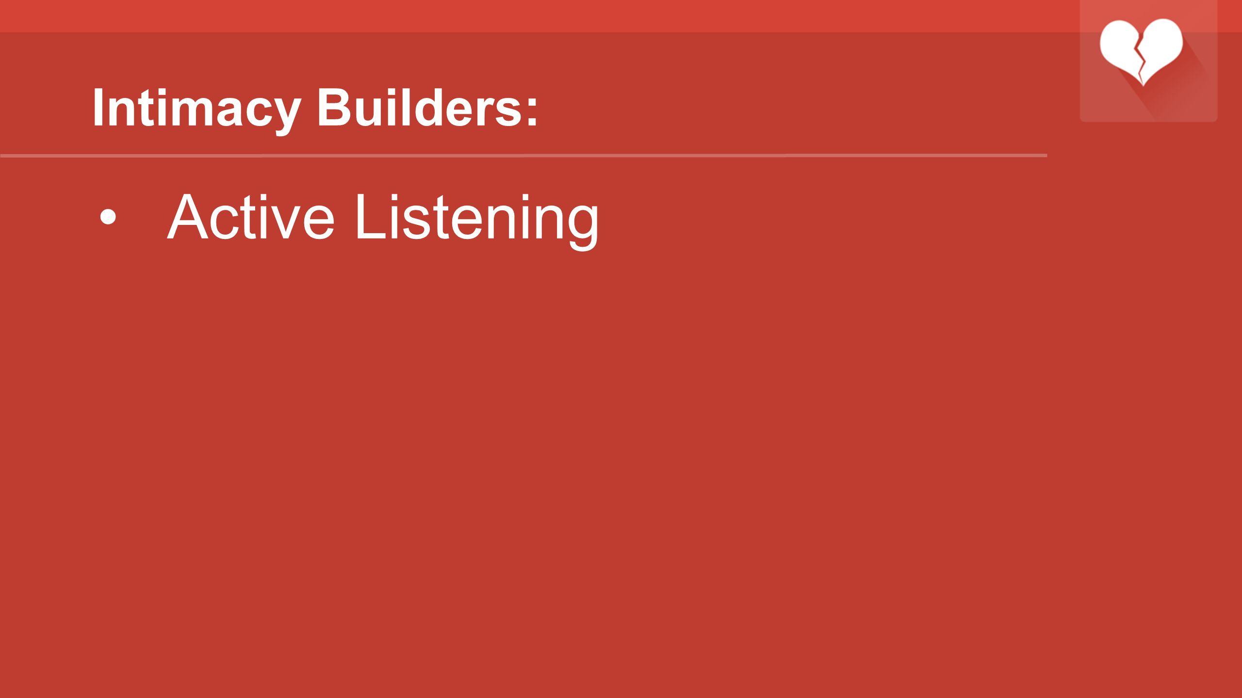 Intimacy Builders: Active Listening