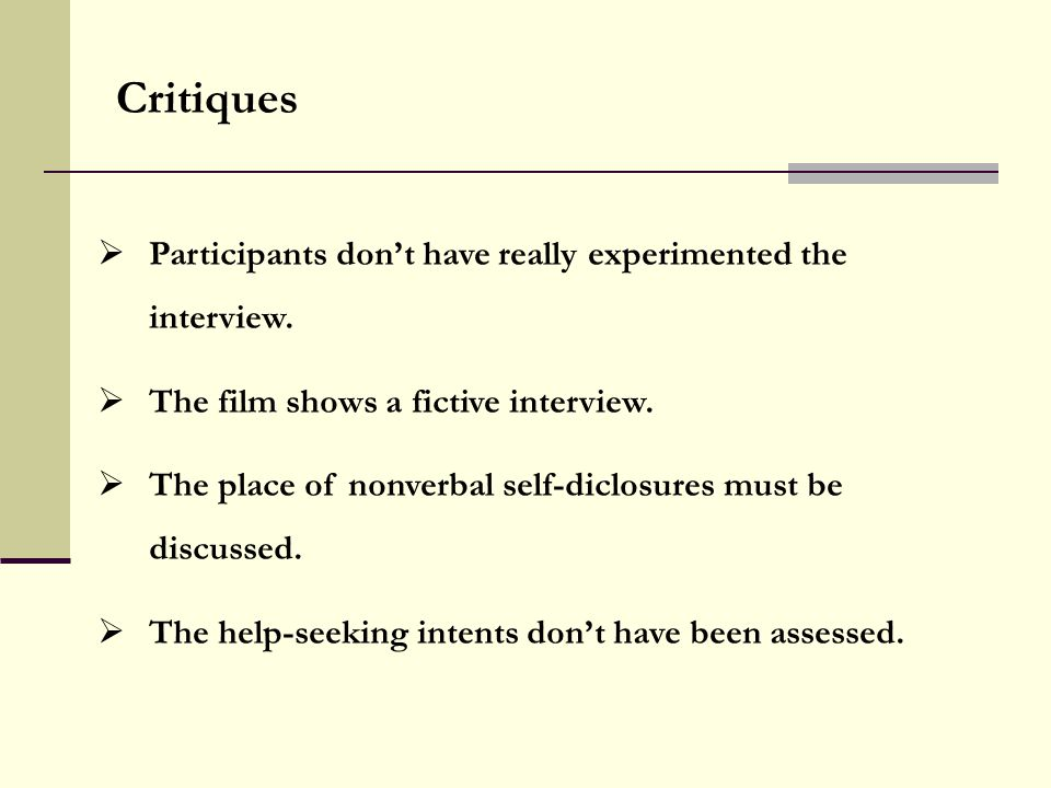  Participants don't have really experimented the interview.