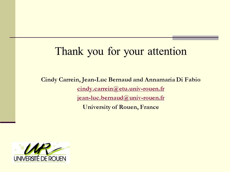 Thank you for your attention Cindy Carrein, Jean-Luc Bernaud and Annamaria Di Fabio cindy.carrein@etu.univ-rouen.fr jean-luc.bernaud@univ-rouen.fr University of Rouen, France
