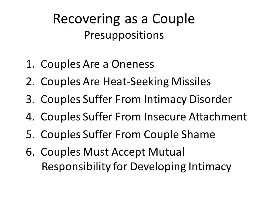 Recovering as a Couple Presuppositions 1.Couples Are a Oneness 2.