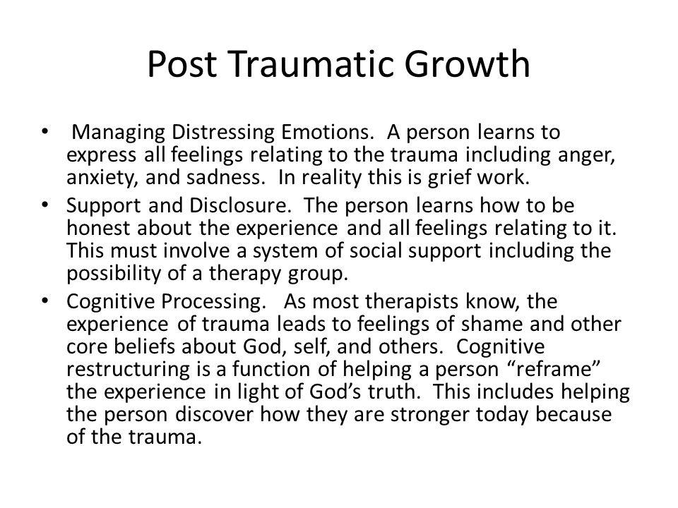 Post Traumatic Growth Managing Distressing Emotions.