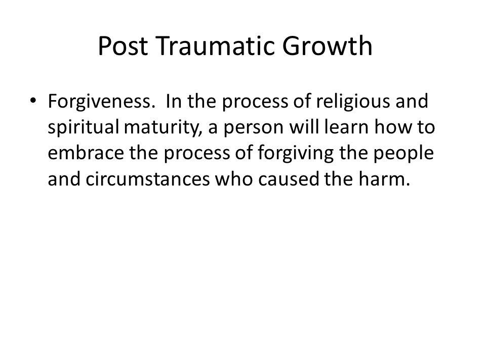 Post Traumatic Growth Forgiveness.
