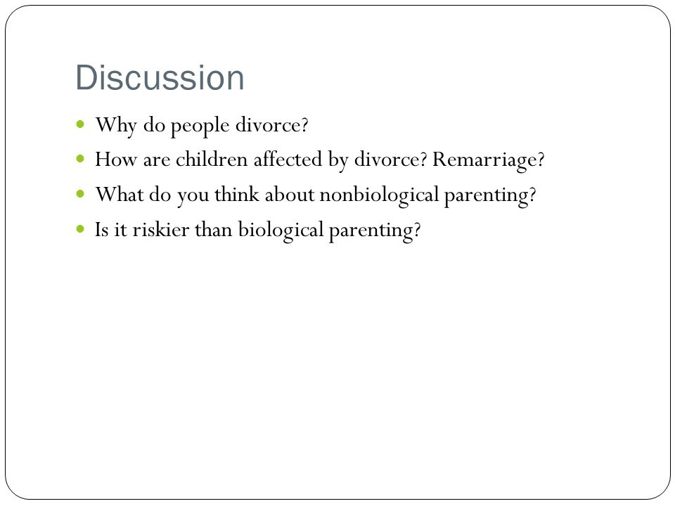 Discussion Why do people divorce.How are children affected by divorce.